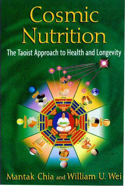 Cosmic Nutrition, Daoist Approach by Mantak Chia & William Wei