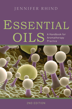 Essential Oils: A Handbook for Aromatherapy Practice, 2nd edition