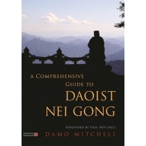 A Comprehensive Guide to Daoist Nei Gong by Damo Mitchell
