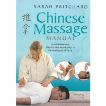 Chinese Massage Manual:  A Comprehensive, step-by-step introduction to the healing art of Tui Na by Sarah Pritchard