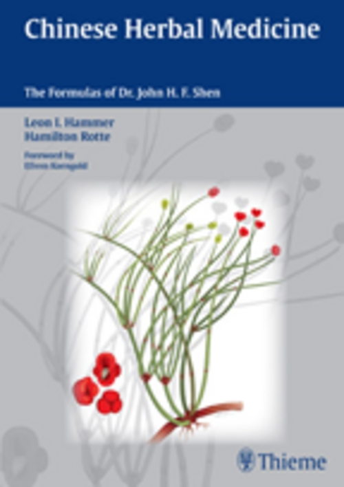 Chinese Herbal Medicine:  The Formulas of Dr John H.F. Shen by Leon Hammer
