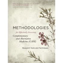 Methodologies for Effectively Assessing Complementary and Alternative Medicine (CAM) - Mark J. Langweiler and Peter W. McCarthy