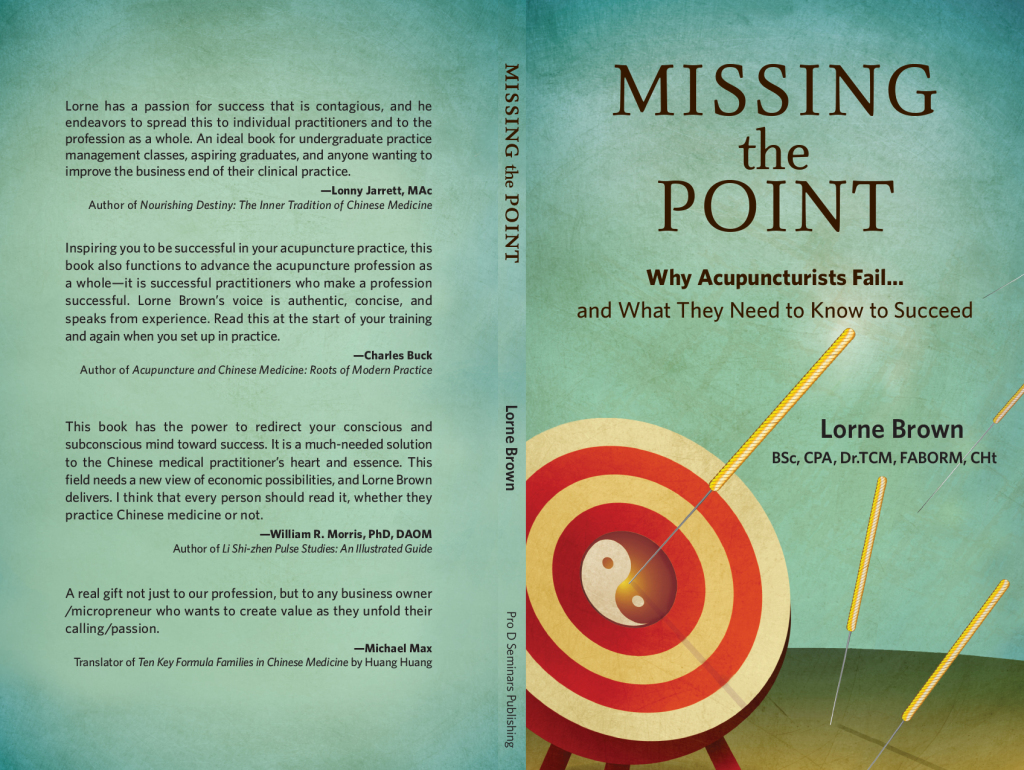 Missing The Point, Why Acupuncturists Fail - by Lorne Brown