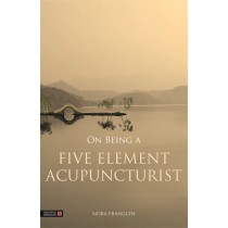 On Being a Five Element Acupuncturist by Nora Franglen