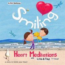 Smiling Heart Meditations with Lisa and Ted (and Bingo) by Lisa Spillane