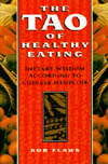 The Tao of Healthy Eating by Bob Flaws
