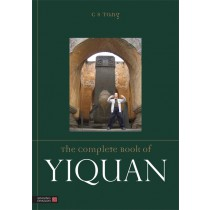 The Complete Book of Yiquan by Master C S Tang