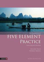 The Handbook of Five Element Practice, revised edition