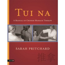 Tui Na:  A Manual of Chinese Massage Therapy by Sarah Pritchard