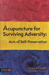 Acupuncture for Surviving Adversity, Acts of Self-Preservation