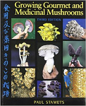 Growing Gourmet & Medicinal Mushrooms by Paul Stamets