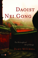 Daoist Nei Gong - The Philosophical Art of Change