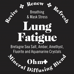 Lung Fatigue, Mineral Diffusing Blend