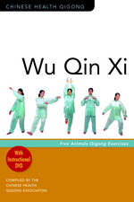 Wu Qin Xi:  Five Animal Qigong Exercises