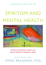 Spiritism and Mental Health:  Practices from Spiritist Centers and Spiritism Psychiatric Hospitals in Brazil