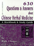 630 Questions & Answers about Chinese Herbal Medicine By Bob Flaws