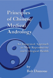 Principles of Chinese Medical Andrology: An Integrated Approach to Male Reproductive & Urological Health
