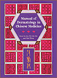 Manual of Dermatology in Chinese Medicine