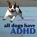 All Dog's Have ADHD
