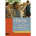 Qigong for Wellbeing in Dementia and Aging by Stephen Rath