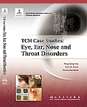 TCM Case Studies:  Eye, Ear, Nose and Throat Disorders