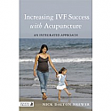 Increasing IVF Success with Acupuncture:  An Integrative Approach by Nick Dalton-Brewer