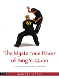 The Mysterious Power of Xingyi Quan