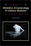Handbook of Obstetrics & Gynecology in Chinese Medicine: An Integrated Approach