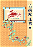 Warm Pathogen Diseases: A Clinical Guide (Revised Edition)