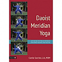 Daoist Meridian Yoga:  Activating the Twelve Pathways for Energy Balance and Healing by Camilo Sanchez
