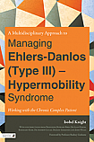 A Multidisciplinary Approach to Ehlers-Danlos (Type III) - Hypermobility Syndrome