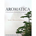 Aromatica:  A Clinical Guide to Essential Oil Therapeutics. Volume 1: Principles and Profiles  by Peter Holmes LAc, MH