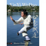 Xin Yi WuDao:  Heart-Mind - The Dao of Martial Arts by Master Zhongxian Wu